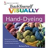 Teach Yourself VISUALLY Hand-Dyeingby Barbara Parry