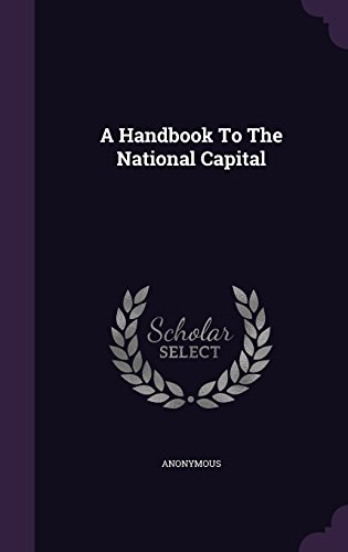 A Handbook To The National Capital