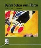 img - for Durch Sehen zum Horen. Modelle zum Musikunterricht in den Sekundarstufen: Schulerband book / textbook / text book