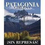 Patagonia Chilena Á Sin Represas !