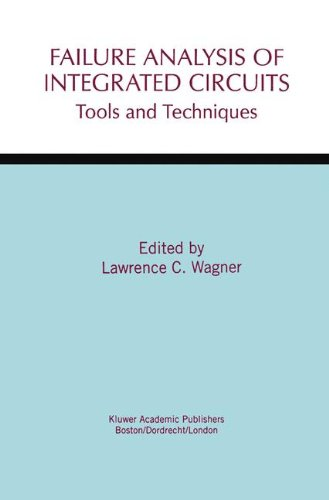 Failure Analysis Of Integrated Circuits: Tools And Techniques (The Springer International Series In Engineering And Computer Science)