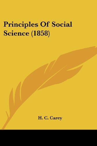 Principles of Social Science (1858)