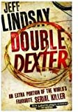 Double Dexter: A Novel Jeff Lindsay