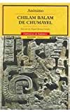 img - for Chilam Balam de Chumayel/Chilam Balam of Chumayel (Cronicas De America) (Spanish Edition) book / textbook / text book