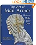 The Art of Mail Armor: How to Make Yo...