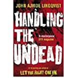 Handling the Undead John Ajvide Lindqvist