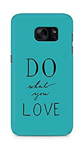 AMEZ do what you love Back Cover For Samsung Galaxy S7