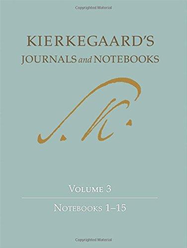 Kierkegaard's Journals and Notebooks, Volume 3: Notebooks 1-15: Notebooks 1-15 v. 3