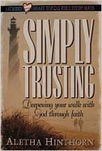 Simply Trusting: Deepening Your Walk With God Through Faith (Hinthorn, Aletha. Satisfied Heart Series.), ALETHA HINTHORN