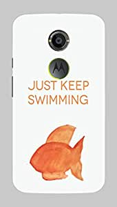 Back Cover for Moto X (2nd Gen) Just keep Swimming