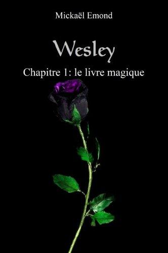 Couverture du livre Wesley chapitre 1: le livre magique