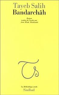 Bandarchâh par Tayeb Saleh