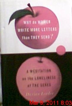 Why Do Women Write More Letters Than They Send?: A Meditation on the Loneliness of the Sexes