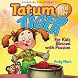 img - for Tatum and Her Tiger: For Kids Blessed with Passion (Character) book / textbook / text book