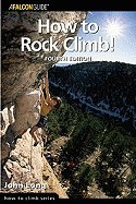 How to Rock Climb! 4TH EDITION