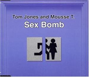 Tom Jones And Mousse T - Sex Bomb - Zortam Music