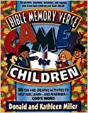 Bible Memory Verse Games For Children: 50 Fun and Creative Activities to Help Kids Learn--and Remember--God's Word (0834115395) by Kathleen Miller