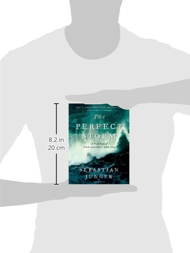 The Perfect Storm: A True Story of Men Against the Sea