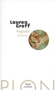 Fugues : Histoires par Lauren Groff