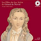 echange, troc Gérard (de) Nerval, Alain Carré - Filles du feu,sylvie (les)/2cd