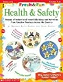 Fresh & Fun: Health & Safety: Dozens of Instant and Irresistible Ideas and Activities From Creative Teachers Across the Country (0439288487) by Rovin-Murphy, Deborah