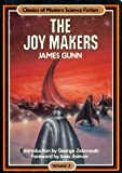 The Joy Makers (Classics of modern science fiction #2) (0517551845) by James Gunn