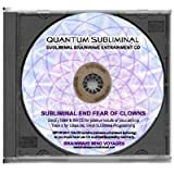 BMV Quantum Subliminal CD End Fear of Clowns: Overcome Coulrophobia (Ultrasonic Phobia Series)