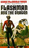 George MacDonald Fraser Flashman and the Dragon (The Flashman Papers)