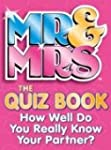 Mr & Mrs: The Quiz Book: How Well Do...