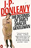 The Destinies of Darcy Dancer, Gentleman (0140049002) by J. P. Donleavy