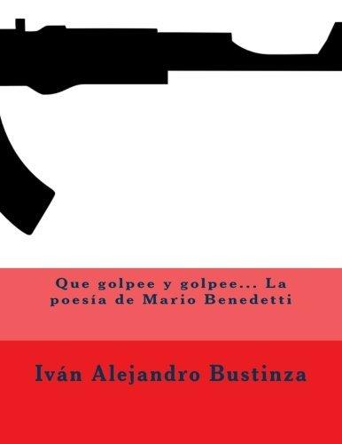 Que golpee y golpee... La poesía de Mario Benedetti (Spanish Edition)