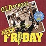 Old School Next Friday (2000 Film)