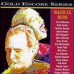 Magical Duos (Gold Encore Series) by Various Artists, Tom Scott & Brenda Russell, Diane Schuur & Jose Feliciano, Eric Marienthal & Carl Anderson and Patti Austin & Shelton Becton