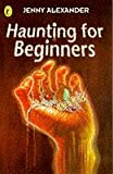 Haunting for Beginners (Surfers) (0140375805) by Alexander