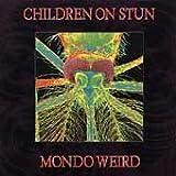 Mondo Weird - Children on Stun