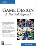 Game Design: A Practical Approach (Charles River Media Game Development)