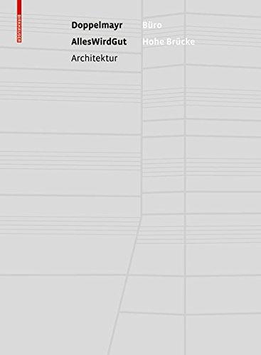Büro Hohe Brücke Die Doppelmayr Unternehmenszentrale Von Alleswirdgut Architektur  (Tapa Dura)
