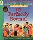 It's Perfectly Normal: Changing Bodies, Growing Up, Sex, and Sexual Health (The Family Library) (1564021599) by Robie H. Harris