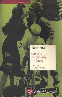 Cent'anni Di Cinema Italiano / Dal 1945 Ai Giorni Nostri
