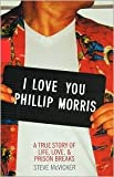I Love You Phillip Morris Publisher: Miramax