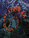 img - for Breve historial global del siglo XX / Short Twentieth Century Global History (Libros Singulares) (Spanish Edition) book / textbook / text book