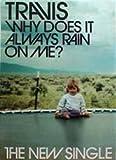 Travis - Why Does it Always Rain Poster - 70x50cm