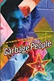img - for Garbage People: The Trip to Helter-Skelter and Beyond With Charlie Manson and the Family by Gilmore, John, Kenner, Ron (January 1, 1996) Paperback Revised book / textbook / text book