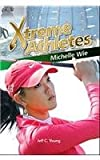Xtreme athletes : Michelle Wie