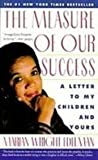 The Measure of Our Success: A Letter to My Children and Yours (1435242092) by Edelman, Marian Wright