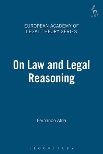 On Law and Legal Reasoning (European Academy of Legal Theory Series)