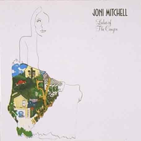Joni Mitchell - Ladies Of The Canyon (Remastered) - Zortam Music