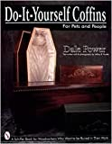 img - for Do-It-Yourself Coffins: For Pets and People by Dale Power, Jeffrey B. Snyder book / textbook / text book