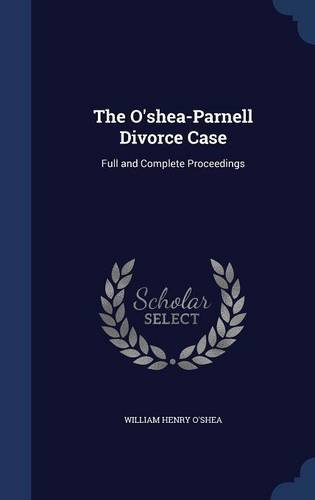 The O'shea-Parnell Divorce Case: Full and Complete Proceedings