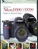 Blue Crane DVD Guide to Nikon D300 & D700 Volume 2: Advanced Controls